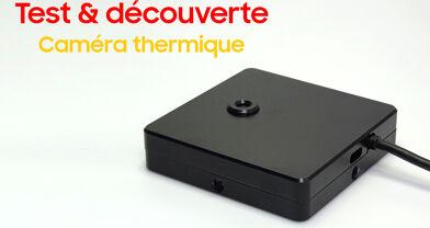Découverte et test d'une caméra thermique compatible PC et Android.